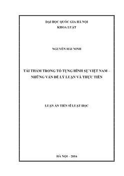 Luận án Tái thẩm trong tố tụng hình sự Việt Nam – những vấn đề lý luận và thực tiễn