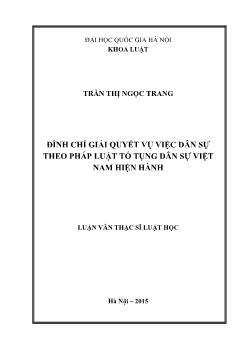 Luận văn Đình chỉ giải quyết vụ việc dân sự theo pháp luật tố tụng dân sự Việt Nam hiện hành