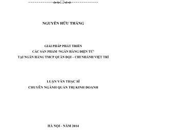 Luận văn Giải pháp phát triển các sản phẩm 'ngân hàng điện tử' tại ngân hàng TMCP quân đội – chi nhánh Việt Trì