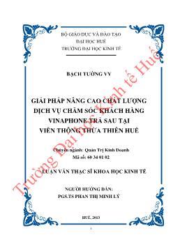 Luận văn Giải pháp nâng cao chất lượng dịch vụ chăm sóc khách hàng vinaphone trả sau tại viễn thông Thừa Thiên Huế
