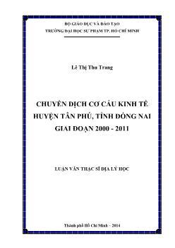 Luận văn Chuyển dịch cơ cấu kinh tế huyện Tân Phú, tỉnh Đồng Nai giai đoạn 2000 - 2011