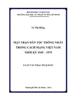 Luận văn Mặt trận dân tộc thống nhất trong cách mạng Việt Nam thời kỳ 1945 – 1975