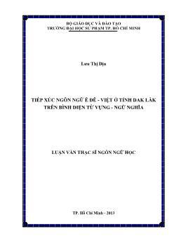 Luận văn Tiếp xúc ngôn ngữ Ê Đê - Việt ở tỉnh Dak lăk trên bình diện từ vựng - ngữ nghĩa