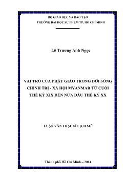 Luận văn Vai trò của phật giáo trong đời sống chính trị - xã hội Myanmar từ cuối thế kỷ XIX đến nửa đầu thế kỷ XX