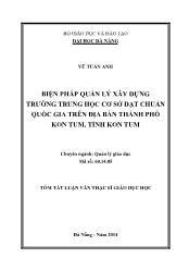 Tóm tắt Luận văn Biện pháp quản lý xây dựng trường Trung học cơ sở đạt chuẩn quốc gia trên địa bàn thành phố Kon Tum tỉnh Kon Tum