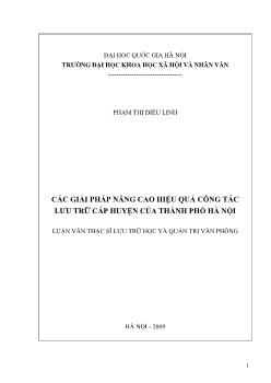 Tóm tắt Luận văn Các giải pháp nâng cao hiệu quả công tác lưu trữ cấp huyện của thành phố Hà Nội