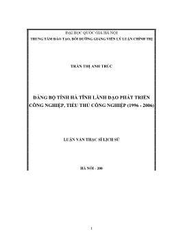 Tóm tắt Luận văn Đảng bộ tỉnh Hà Tĩnh lãnh đạo phát triển công nghiệp, tiểu thủ công nghiệp (1996 - 2006)