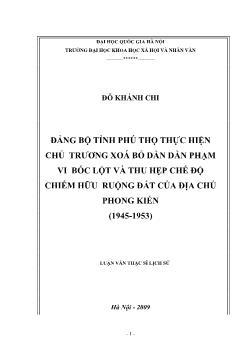 Tóm tắt Luận văn Đảng bộ tỉnh Phú Thọ thực hiện chủ trương xoá bỏ dần dần phạm vi bóc lột và thu hẹp chế độ chiếm hữu ruộng đất của địa chủ phong kiến (1945-1953)