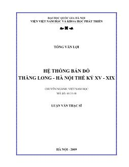 Tóm tắt Luận văn Hệ thống bản đồ Thăng Long - Hà Nội thế kỷ XV - XIX
