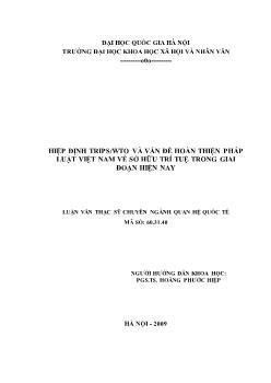 Tóm tắt Luận văn Hiệp định TRIPS/WTO và vấn đề hoàn thiện pháp luật Việt Nam về sở hữu trí tuệ trong giai đoạn hiện nay
