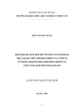 Tóm tắt Luận văn Khai thác du lịch mice đối với công ty lữ hành tại Việt Nam qua thực tiễn hoạt động của 3 công ty lữ hành: Saigontourist, Indochina service và Công ty du lịch Việt Nam tại Hà Nội