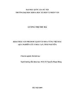 Tóm tắt Luận văn Khai thác sản phẩm du lịch văn hóa vùng Việt Bắc (qua nghiên cứu ở Bắc Cạn, Thái Nguyên)