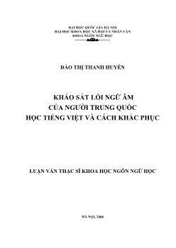 Tóm tắt Luận văn Khảo sát lỗi ngữ âm của người Trung Quốc học tiếng Việt và cách khắc phục