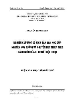 Tóm tắt Luận văn Nghiên cứu một số kịch bản văn học của Nguyễn Huy Tưởng và Nguyễn Huy Thiệp theo cách nhìn của lí thuyết hội thoại