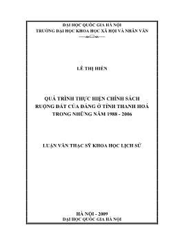 Tóm tắt Luận văn Quá trình thực hiện chính sách ruộng đất của đảng ở tỉnh Thanh Hoá trong những năm 1988 - 2006