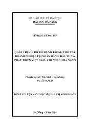 Tóm tắt Luận văn Quản trị rủi ro tín dụng trong cho vay doanh nghiệp tại ngân hàng đầu tư và phát triển Việt Nam– chi nhánh Đà Nẵng