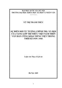 Tóm tắt Luận văn Sự biến đổi tư tưởng chính trị- xã hội của tầng lớp trí thức Việt Nam trên văn đàn công khai tiếng Việt trong thời kì 1939- 1945
