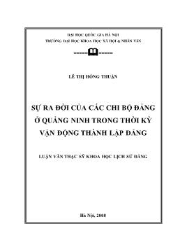 Tóm tắt Luận văn Sự ra đời của các chi bộ Đảng ở Quảng Ninh trong thời kỳ vận động thành lập Đảng