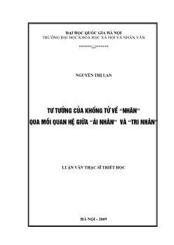 """Tóm tắt Luận văn Tư tưởng của Khổng Tử về """"nhân"""" qua mối quan hệ giữa """"ái nhân"""" và """"tri nhân"""""""