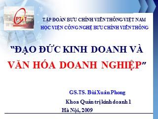 Bài giảng Đạo đức kinh doanh và văn hóa doanh nghiệp - Bùi Xuân Phong