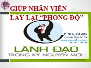 """Bài giảng Giúp nhân viên lấy lại """"phong độ"""" - Bùi Quang Xuân"""