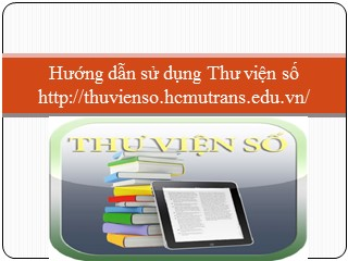 Bài giảng Hướng dẫn sử dụng Thư viện số