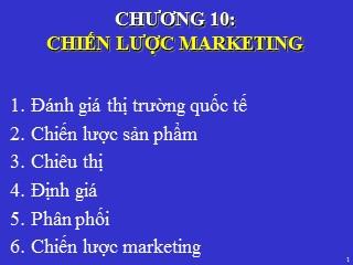 Bài giảng Kinh doanh quốc tế - Chương 10: Chiến lược Marketing