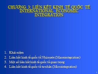 Bài giảng Kinh doanh quốc tế - Chương 3: Liên kết kinh tế quốc tế