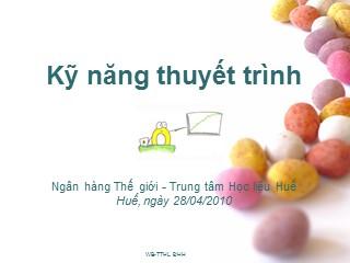 Bài giảng Kỹ năng thuyết trình - Nguyễn Diệu Huyền