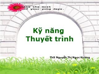 Bài giảng Kỹ năng thuyết trình - Nguyễn Thị Ngọc Hương