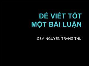 Bài giảng Kỹ năng viết bài luận - Nguyễn Thu Trang