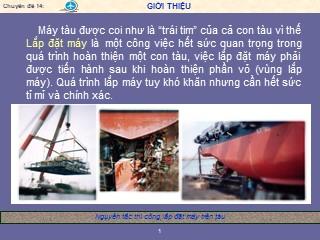 Bài giảng Nguyên tắc thi công lắp đặt máy tàu thủy