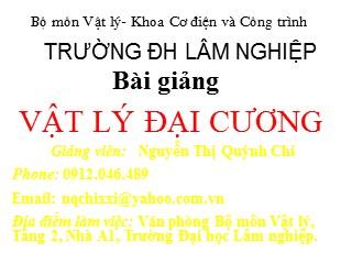 Bài giảng Vật lý đại cương - Chương 1: Đại cương về vật lý - Nguyễn Thị Quỳnh Chi