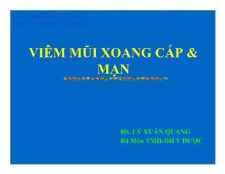 Bài giảng Viêm mũi xoang cấp và mạn - Lý Xuân Quang