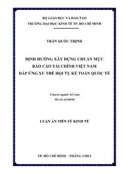 Luận án Định hướng xây dựng chuẩn mực Báo cáo tài chính Việt Nam đáp ứng xu thế hội tụ kế toán quốc tế