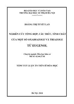 Tóm tắt Luận án Nghiên cứu tổng hợp, cấu trúc, tính chất của một số Oxađiazole và Triazole từ Eugenol